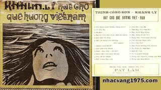 Băng Nhạc Khánh Ly - Hát Cho Quê Hương Việt Nam 1 - Ca Khúc Trịnh Công Sơn – Thu Âm Trước 1975