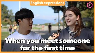 When You Meet Someone for the First Time | Daily English Expressions