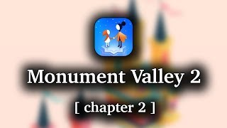 Monument Valley 2 - Chapter 2 Walkthrough [1080p 60 FPS]