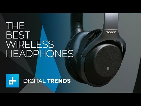 The Best Wireless Headphones You Can Buy For 2018 Mp3