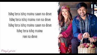 Ishq Tera Song (lyrics) : Guru Randhawa | Nushrat   - YouTube