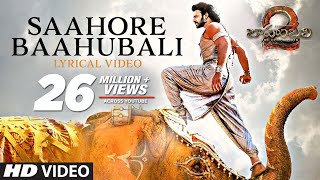 Saahore Baahubali Full Song With Lyrics Baahubali 2 Gana Prabhas Mm Keeravani Ss Rajamouli
