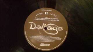 Love 2 Love - Damage - Nelson`s Downright Filthy Mix