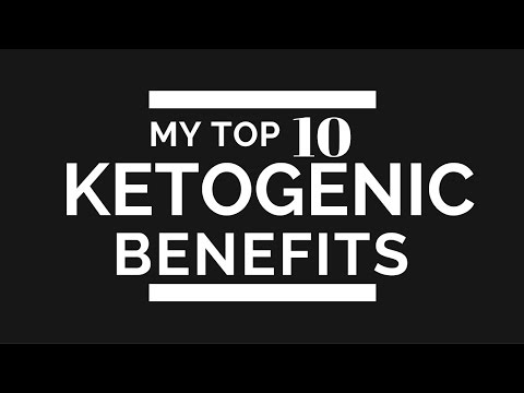 Video My Top 10 KETOGENIC DIET Benefits