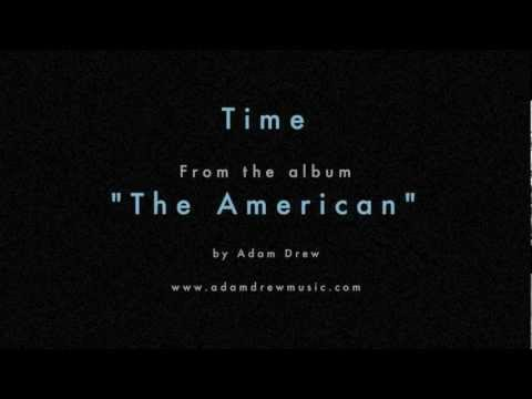 """Adam Drew - """"Time"""" - from the album """"The American"""""""