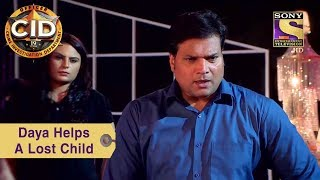 Your Favorite Character | Daya Helps A Lost Child | CID