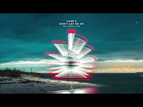 Lane 8 - Don't Let Me Go feat. Arctic Lake