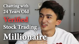 Chatting with 24 years old Verified Stock Trading Millionaire