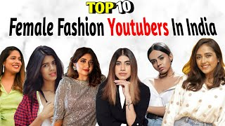 Top 10 Fashion Youtubers In India | Female Fashion Youtubers | top 10 fashion youtuber in india 2021 - 10