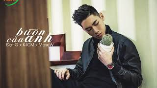 Gambar cover [Karaoke] BUỒN CỦA ANH - Đạt G x K-ICM x Masew | Bản CHUẨN