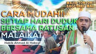 Video Cara Mudah Setiap Hari Duduk Bersama Para Malaikat - Habib Achmad Al Habsyi MP3, 3GP, MP4, WEBM, AVI, FLV Agustus 2019