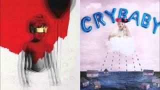 Rihanna/Melanie Martinez - Kiss It Better Baby (Mashup)