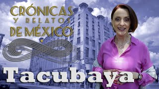 Crónicas y relatos de México - Tacubaya