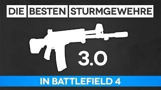 Battlefield 4 Die Besten Sturmgewehre 3.0 - Sturmgewehr Guide (BF4 Gameplay/Tipps und Tricks)