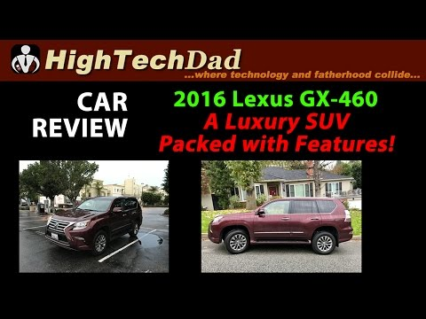 Car Review: 2016 Lexus GX 460 - A Luxury SUV Packed with Features