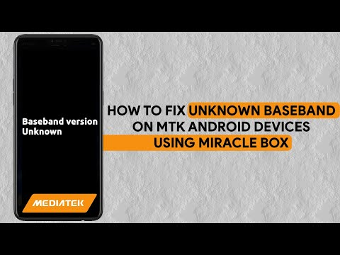How To Fix Unknown Baseband On MTK Android Devices Using Miracle Box - [romshillzz]