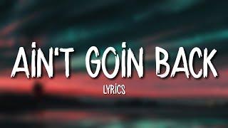 Russ   Ain't Goin Back (Lyrics)