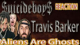 MetalHead REACTION To $uicideboy$ Travis Barker (Aliens Are Ghosts)