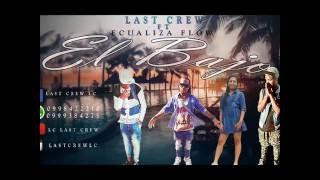 LC LAST CREW ft Ecualiza Flow - EL BAJO (Producion By: Damte Studios)