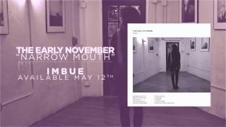 The Early November - Narrow Mouth