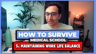 Work-Life Balance - How to Survive Medical School #05