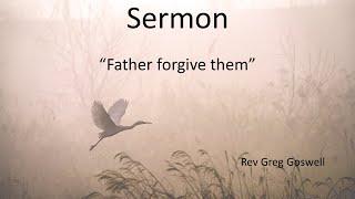 Father forgive them – 1 Samuel 24:1-22, Luke 23:32-38