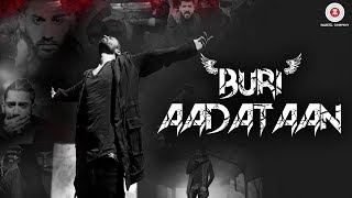 Buri Aadataan - Official Music Video | B.A.B | MiSTeRai
