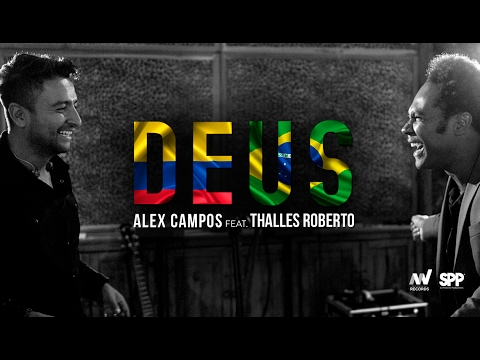Deus - Alex Campos feat. Thalles Roberto (Video)