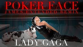 Lady Gaga - Poker Face (JAMES Extended Remix)