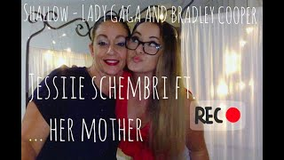 MOTHER AND DAUGHTER DUET: 'SHALLOW'  A STAR IS BORN W#lyrics