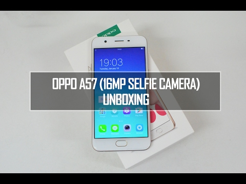 Oppo A57 Unboxing- Hands on, 16MP Selfie Camera and Software Features