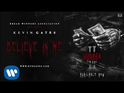 Kevin Gates - Believe In Me [Official Audio]
