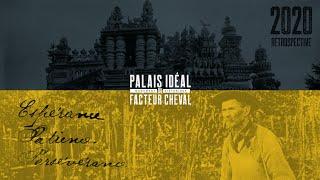 Rétrospective 2020 - Palais idéal du facteur Cheval