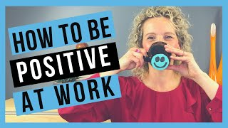 Positive Attitude at Work [STAY POSITIVE AT WORK]