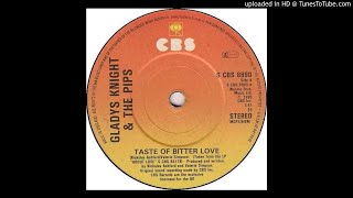 Gladys Knight & The Pips-Taste of Bitter Love.