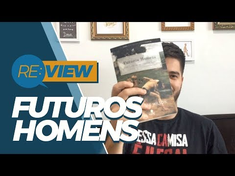 FUTUROS HOMENS (CRIAÇÃO DE FILHOS) | RE:VIEW