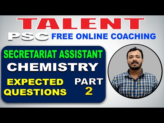 KERALA PSC | Degree Level | Secretariat Assistant | CHEMISTRY | EXPECTED QUESTIONS - 2