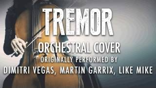 'TREMOR' BY DIMITRI VEGAS, MARTIN GARRIX, LIKE MIKE (ORCHESTRAL COVER TRIBUTE) - SYMPHONIC POP