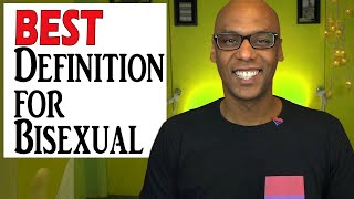 What is bisexual? - The Best Definition for Bisexual (Explaining Bisexuality)