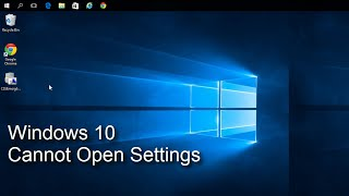 Windows 10 - Cannot Open Settings