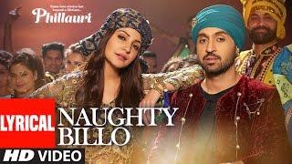 Phillauri : Naughty Billo Lyrical Video | Anushka   - YouTube