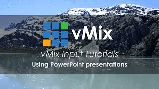 vMix Input Tutorials- Using Microsoft PowerPoint in your live video production.