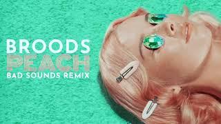 BROODS   Peach (Bad Sounds Remix)