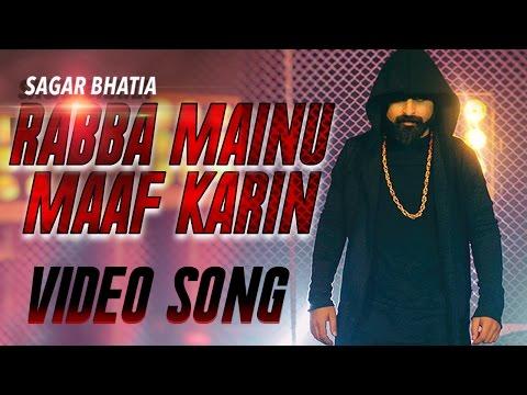 Rabba Mainu Maaf Karin  Sagar Bhatia