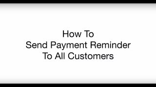 Send Payment Reminders To All Customers | Invoice Payment Reminders | SMS Payment Reminder