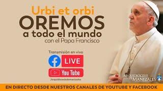 """Bendición Urbi et Orbi del papa Francisco """"a la ciudad de Roma y al mundo"""" indulgencia plenaria."""