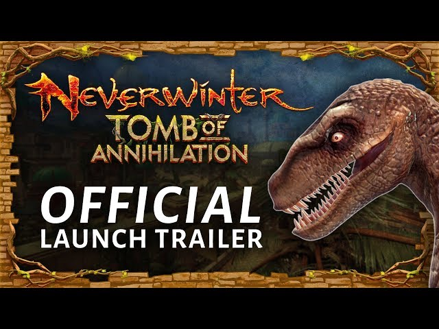 Neverwinter: Tomb of Annihilation - Official Launch Trailer