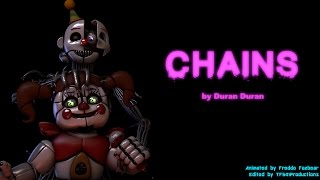 [FNAF SFM]Chains by Duran Duran