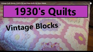 Vintage Quilt Blocks 1930s   Old And New Quilts My Mom Made