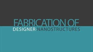 Fabrication of Designer Nanostructures